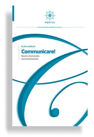 Communicare! Kasva viestinnän ammattilaiseksi   Infor